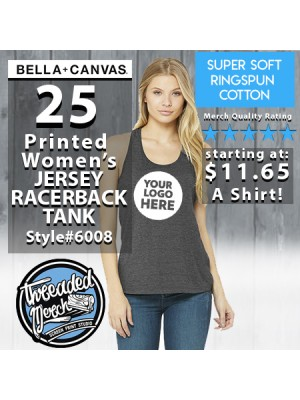 25 Custom Screen Printed Bella + Canvas 6008 WOMEN'S JERSEY RACERBACK TANK
