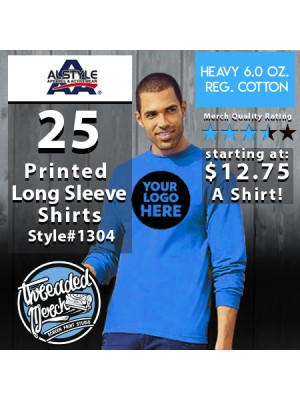 25 Custom Screen Printed Alstyle 1304 - Long Sleeve Shirts Special